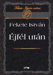 Éjfél után : Fekete István