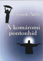A komáromi pontonhíd -Csernok Attila