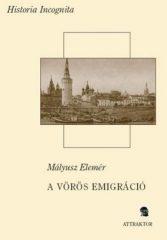 A vörös emigráció- Mályusz Elemér