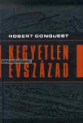 Robert Conquest-Kegyetlen évszázad