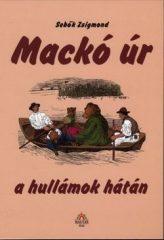 Mackó úr a hullámok hátán - Sebők Zsigmond
