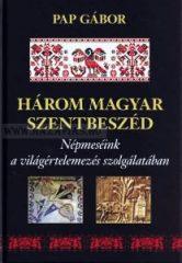 Három magyar szentbeszéd - Pap Gábor
