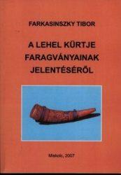 A Lehel kürtje faragványainak jelentéséről - Farkasinszky Tibor
