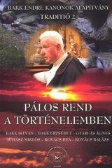 Traditió 2. - Pálos rend a történelemben Bakk Endre Kanonok Alapítvány