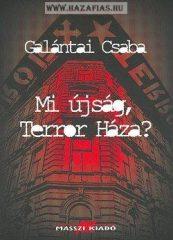 Mi újság, Terror Háza? - Galántai Csaba