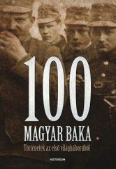 100 magyar baka - Történetek az első világháborúból