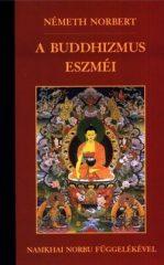A buddhizmus eszméi Namkhai Norbu függelékével - Németh Norbert