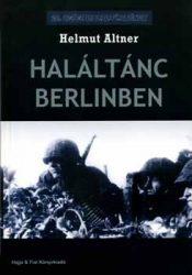 Haláltánc Berlinben : Helmut Altner
