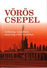 Vörös Csepel - Gyilkosság, visszaélések, mutyivilág a XXI. kerületben