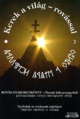 Kerek a világ - rovással Rovás gyakorlókönyv - Őseink bölcsességeiből : Kovácsné Szilvási Éva