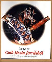 Pap Gábor-Csak tiszta forrásból