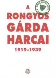 A Rongyos Gárda harcai 1919-1939 : Bencsik András
