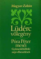 Lüdérc vőlegény - Póra Péter meséi - Magyar Zoltán