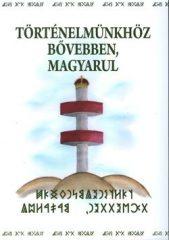 Történelmünkhöz bővebben magyarul
