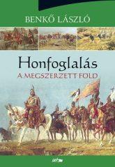 Honfoglalás III. - A megszerzett föld -Benkő László