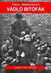 Vádló bitófák : Marschalkó Lajos