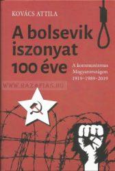 Kovács Attila-A bolsevik iszonyat 100 éve - A kommunizmus Magyarországon 1919-1989-2019
