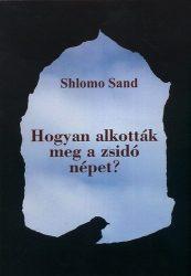 Hogyan alkották meg a zsidó népet? - Shlomo Sand
