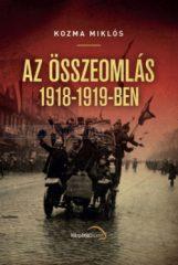 Kozma Miklós Az összeomlás 1918-1919-ben