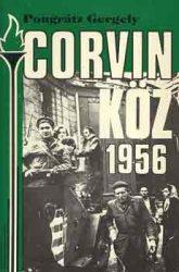 Corvin köz 1956- Pongrátz Gergely