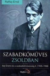 Szabadkőműves zsoldban Ady Endre és a szabadkőművesség II. (1905-1908)- Raffay Ernő