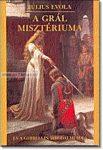 Julius Evola- A Grál misztériuma és a Ghibellin birodalmi idea