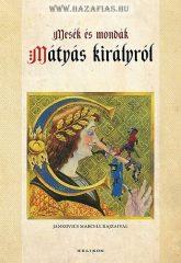 Mesék és mondák Mátyás királyról- Kríza Ildikó, Jankovics Marcell rajzaival