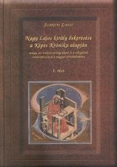 Nagy Lajos király őskeresése a Képes Krónika alapján