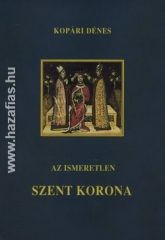 Az ismeretlen Szent Korona