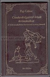 Csuda-dolgairól írtak krónikákat - Pap Gábor