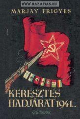 Marjay Frigyes: Keresztes hadjárat 1941