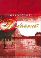 Tündértemető - Bayer Zsolt