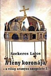 A fény koronája - Szekeres Lajos