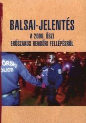 Balsai-jelentés a 2006. őszi erőszakos rendőri fellépésről - A 2006. őszi erőszakos rendőri fellépésről -Kovács Klára