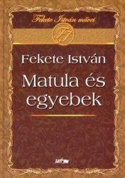 Matula és egyebek : Fekete István