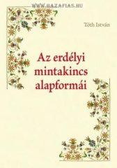 Az erdélyi mintakincs alapformái- Tóth István