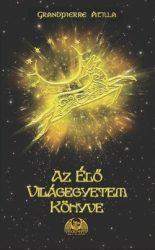 Az Élő Világegyetem Könyve : Grandpierre Attila