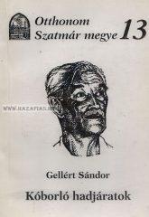 Kóborló hadjáratok (Otthonom Szatmár megye 13.) Gellért Sándor