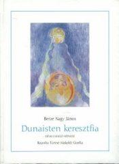 Dunaisten keresztfia - Berze Nagy János