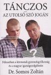 Somos Zoltán Tánczos – Az utolsó szó jogán -Fókuszban a körmendi gyermekgyilkosság és a magyar igazságszolgáltatás