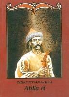 Atilla él - Szőke István Atilla