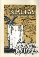 Kiáltás - Harmadik évezred sorozat- Szőcs Géza (szerk.)-Mészáros László