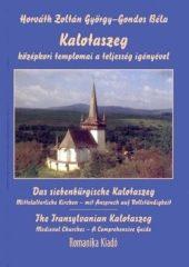 Kalotaszeg középkori templomai a teljesség igényével : Gondos Béla, Horváth Zoltán György
