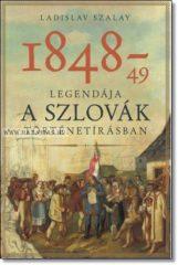 1848-49 LEGENDÁJA A SZLOVÁK TÖRTÉNETÍRÁSBAN