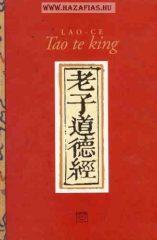 Tao te king - Az Út és az Erény könyve