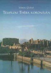 Templom Théba koronáján : Vörös Győző