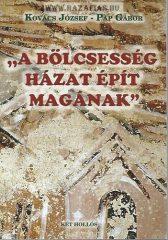 A bölcsesség házat épít magának- Pap Gábor