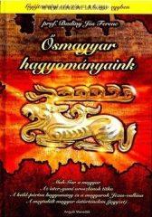 Ősmagyar hagyományaink- Badiny Jós Ferenc