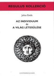 Az individuum és a világ létesülése - Julius Evola