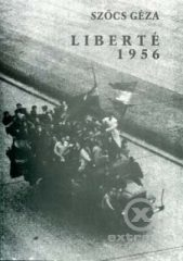 Liberté 1956 - Szőcs Géza